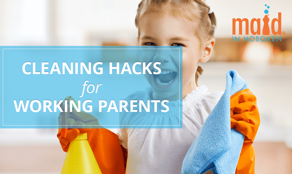 Maid-in-Hoboken-Cleaning-Hacks-for-Working-Parents