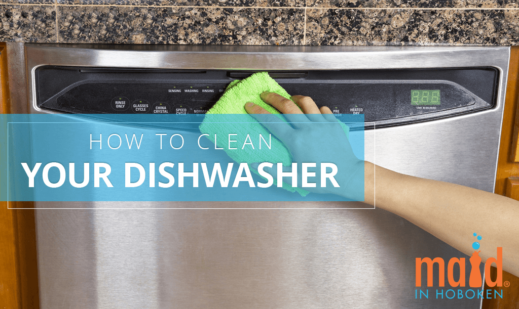 Maid-in-Hoboken-How-to-Clean-Your-Dishwasher