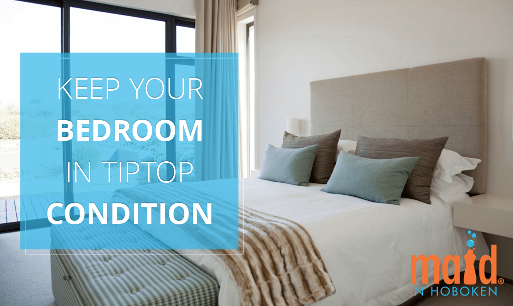 Maid-in-Hoboken-Keep-Your-Bedroom-in-Tiptop-Condition
