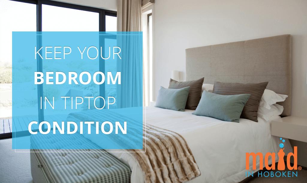 Maid-in-Hoboken-Keep-Your-Bedroom-in-Tiptop-Condition