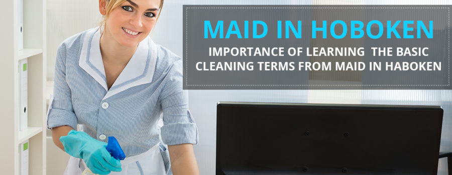 Cleaning Terms Glossary from Maid in Hoboken