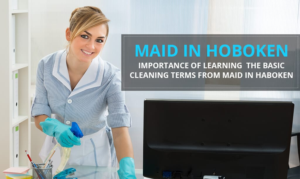Importance-of-Learning-the-Basic-Cleaning-Terms-from-Maid-in-Hoboken