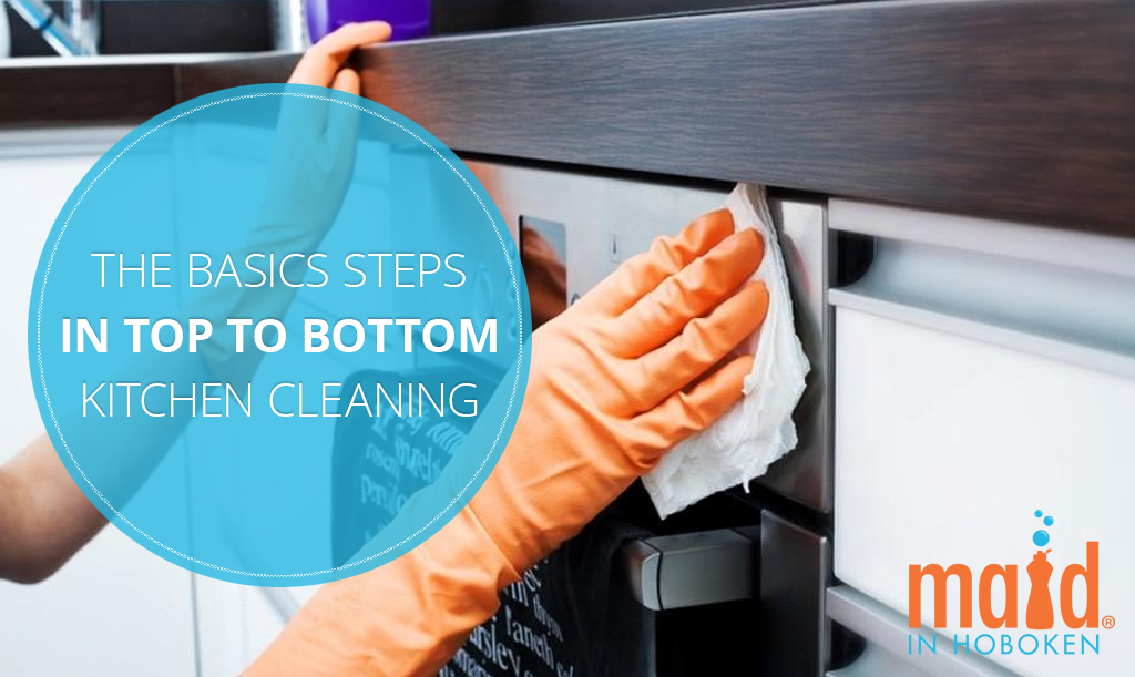 The Basic Steps for a Top to Bottom Kitchen Cleaning