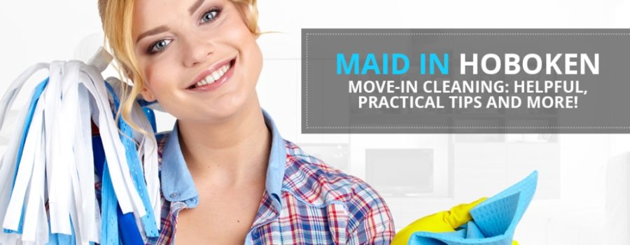 Move-In Cleaning: Helpful, Practical Tips and More!