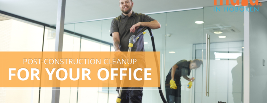 Effective Post-Construction Cleanup for Your Office