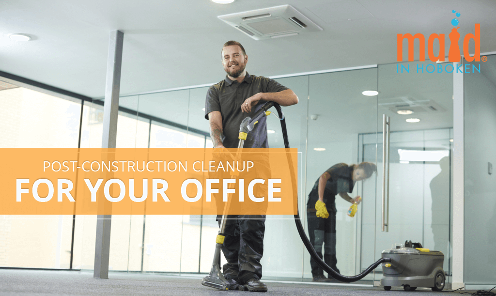 Maid-in-Hoboken-Post-Construction-Cleanup-for-Your-Office