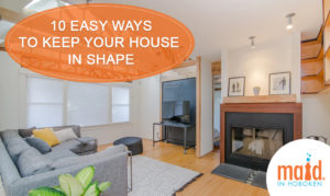 10 Easy Ways to Keep Your House in Shape