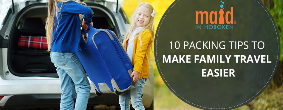 10 Packing Tips to Make Family Travel Easier