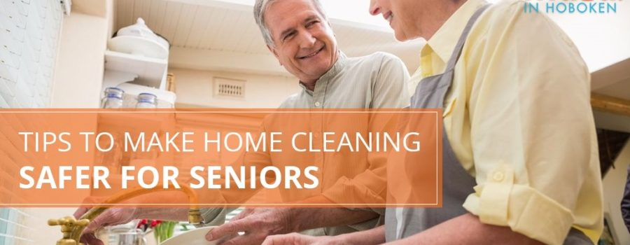 Tips to Make Home Cleaning Safer for Seniors
