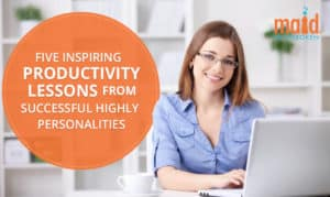 Five Inspiring Productivity Lessons from Successful Highly Personalities