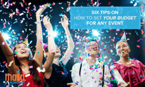Six Tips on How to Set Your Budget for Any Event