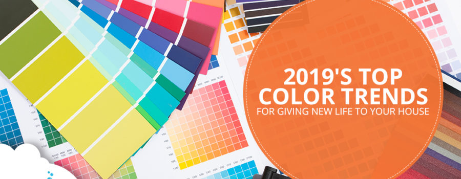 2019's Top Color Trends for Giving New Life to Your House