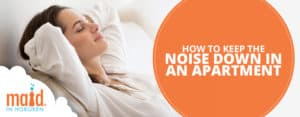 How to Keep the Noise Down in an Apartment