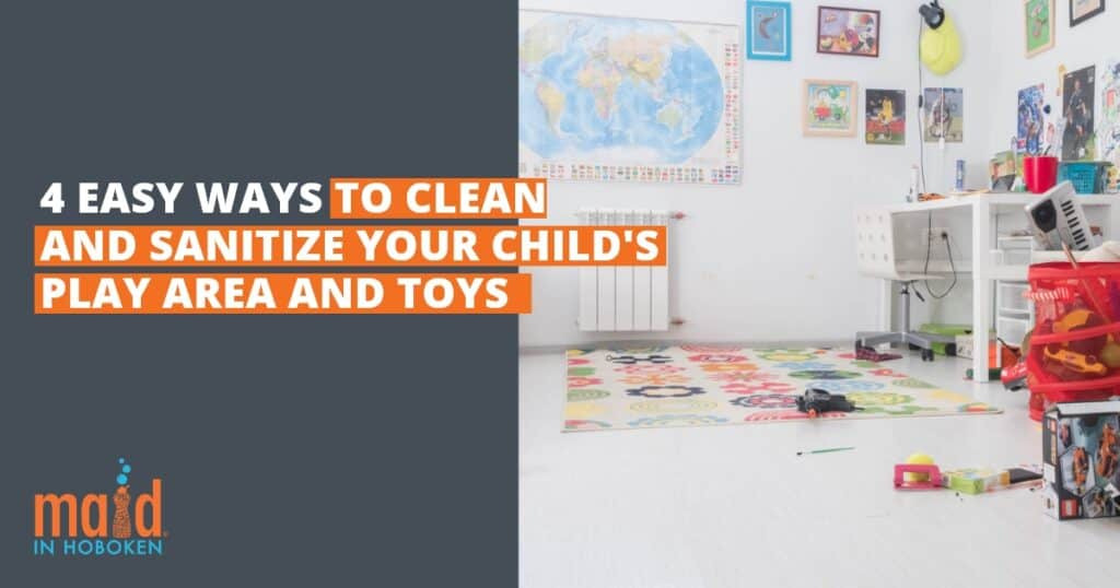 4 Easy ways to clean and sanitize your childs play area and toys